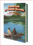 Frontier at Three Rivers, Sam Hossler, 0983130515