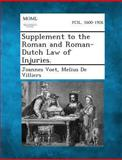 Supplement to the Roman and Roman-Dutch Law of Injuries, Joannes Voet and Melius De Villiers, 1289350515