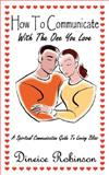 How to Communicate with the One You Love, Dineice Robinson, 1434330516