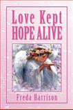 Love Kept Hope Alive, Freda Harrison, 1450000517