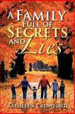 A Family Full of Secrets and Lies, Kathleen Crowford, 1479740519