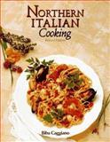 Northern Italian Cooking, Biba Caggiano, 1557880514
