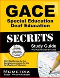 GACE Special Education Deaf Education Secrets Study Guide : GACE Test Review for the Georgia Assessments for the Certification of Educators, GACE Exam Secrets Test Prep Team, 1621200515