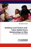 Building Level Factors and Value-Added Score Relationships in Ohio, Myra Suzanne Franco, 3844300511