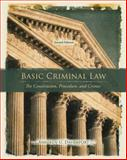 Basic Criminal Law : The Constitution, Procedure, and Crimes, Davenport, Anniken U., 0135130514