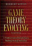 Game Theory Evolving : A Problem-Centered Introduction to Modeling Strategic Interaction, Gintis, Herbert, 0691140510