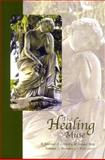 The Healing Muse, Volume 7, Number 1 2007, Deirdre Neilen, Rebecca Garden, Kathy Faber-Langendoen, 0978960513