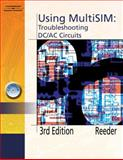 Using MultiSIM : Troubleshooting DC/AC Circuits, Reeder, John, 1418030511