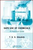 Safe Use of Chemicals : A Practical Guide, Dikshith, T. S. S., 1420080512