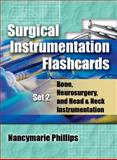Surgical Instrumentation Flashcards : Bone, Neurosurgery, and Head and Neck Instrumentation, Phillips, Nancymarie and Sedlak, Patricia, 1428310517