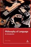 Philosophy of Language : An Introduction, Daly, Chris, 1441180516