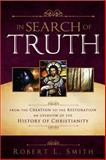In Search of Truth, Robert L. Smith, 1462110517