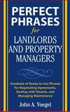 Perfect Phrases for Landlords and Property Managers, Yoegel, John A., 0071600515