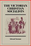 The Victorian Christian Socialists, Norman, Edward R., 0521530512