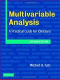Multivariable Analysis : A Practical Guide for Clinicians, Katz, Mitchell H., 0521840511