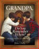 Grandpa, Do You Remember When?, , 0736910514