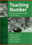 Teaching Number : Advancing Children's Skills and Strategies, Wright, Robert J. and Martland, James, 0761970517