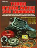 The Turbo Hydra-Matic 350 Handbook, Ron Sessions, 0895860511