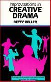 Improvisations in Creative Drama, Betty Keller, 0916260518