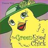The Green Eyed Chick, Yvonne Moss, 1463400519