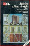 Mexico a Fines de Siglo I, II, Woldenberg, Jose, 9681640519