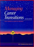 Managing Career Transitions : Your Career as a Work in Progress, Hayes, Kit Harrington, 0139240519