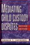 Mediating Child Custody Disputes : A Strategic Approach, Saposnek, Donald T., 0787940518