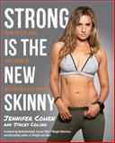 Strong Is the New Skinny, Jennifer Cohen and Stacey Colino, 0804140510