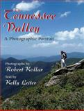The Tennessee Valley : A Photographic Portrait, Kollar, Robert and Leiter, Bernard, 0813120519