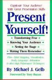Present Yourself!, Michael J. Gelb, 0915190516