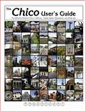 Chico User's Guide : The Definitive Guide to Chico, California... Events, Sights, Destinations, and all the Rest..., Norlie, Eric, 0976890518