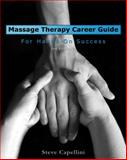 Massage Therapy Career Guide for Hands-On Success, Capellini, Steve, 1418010510