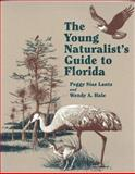 The Young Naturalist's Guide to Florida, Peggy S. Lantz and Wendy A. Hale, 1561640514