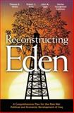 Reconstructing Eden : A Comprehensive Plan for the Post-War Political and Economic Development of Iraq, White, Thomas E. and Kelly, Robert C., 1590970519