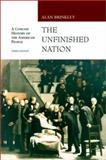 The Unfinished Nation : A Concise History of the American People, Brinkley, Alan, 0072430516