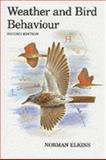 Weather and Bird Behavior, Norman Elkins, 0856610518