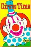 Circus Time, Karen L. Saulnier, 0913580511