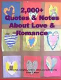 2,000+ Quotes and Notes about Love and Romance, Dawn D. Boyer, 1483970515