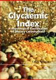 The Glycaemic Index : A Physiological Classification of Dietary Carbohydrate, Wolever, T. M. S., 1845930517