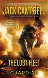 The Lost Fleet: Beyond the Frontier: Guardian, Jack Campbell, 0425260518