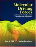 Molecular Driving Forces, Ken A. Dill and Sarina Bromberg, 0815320515