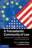 A Transatlantic Community of Law : Legal Perspectives on the Relationship Between the EU and US Legal Orders, , 1107060516