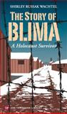 The Story of Blima : A Holocaust Survior, Wachtel, 1591940516