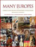 Many Europes : Choice and Chance in Western Civilization - Renaissance to Present, Dutton, Paul Edward and Marchand, Suzanne L., 0073330515