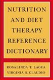 Nutrition and Diet Therapy Reference Dictionary, Lagua, Rosalinda T. and Claudio, Virginia S., 0412070510