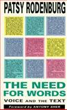 The Need for Words : Voice and the Text, Rodenburg, Patsy, 0878300511