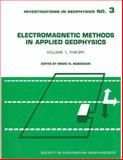 Electromagnetic Methods in Applied Geophysics Vol. 1 : Theory, Misac N. Nabighian, 0931830516