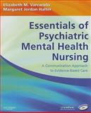 Essentials of Psychiatric Mental Health Nursing : A Communication Approach to Evidence-Based Care, Varcarolis, Elizabeth M. and Halter, Margaret Jordan, 1416000518