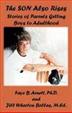 The Son Also Rises, Faye B. Arnett and Jill Warton Bellas, 1588510514