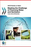 Meeting the challenge of financing water and Sanitation, Organisation for Economic Co-operation and Development Staff, 9264120513